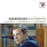 Glenn Gould Plays Brahms: 4 Ballades Op.