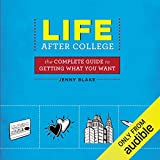 Life After College: The Complete Guide to Getting What You Want 画像