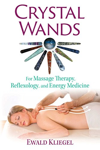 Crystal Wands: For Massage Therapy, Reflexology, and Energy Medicine (English Edition)