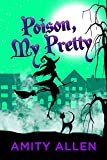 Poison My Pretty: A Cozy Witch Mystery (English Edition)