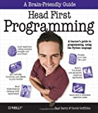 Head First Programming: A Learner's Guide to Programming, Using the Python Language
