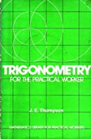 Trigonometry for the Practical Worker