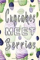 Notizbuch Cupcakes meet Berries: Notizbuch 120 linierte Seiten Din A5 perfekt als Notizheft, Tagebuch und Journal Geschenk mit fruchtigem Cupcake