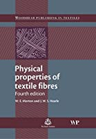 Physical Properties of Textile Fibres, Fourth Edition (Woodhead Publishing Series in Textiles)
