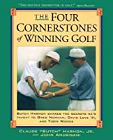 Four Cornerstones of Winning Golf by Jr. Claude 'Butch' Harmon John Andrisani(1997-01-01)