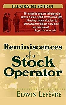 Reminiscences of a Stock Operator (Illustrated Edition) by [Lefèvre, Edwin, Lefevre, Edwin]