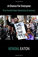 A Chance For Everyone: The Parallel Non-Monetary Economy