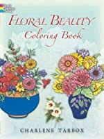Floral Beauty Coloring Book (Dover Nature Coloring Book)