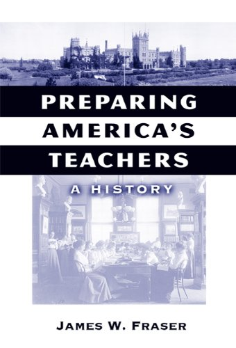 Download Preparing America's Teachers: A History (Reflective History Series) 0807747343