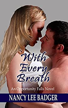 With Every Breath: An Opportunity Falls Novel by [Badger, Nancy Lee]