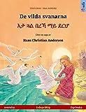 De vilda svanarna – እታ ጓል በረኻ ማይ ደርሆ (svenska – tigrinska). Tvåspråkig barnbok efter en saga av Hans Christian Andersen, från 4-6 år (Sefa bilderböcker på två språk) (Swedish Edition)