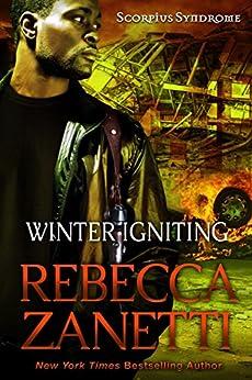 Winter Igniting (Scorpius Syndrome Book 5) by [Zanetti, Rebecca]