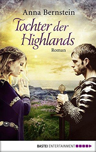Tochter der Highlands: Roman (Historische Liebesromane. Bastei Lübbe Taschenbücher) (German Edition)