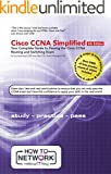 Cisco CCNA Simplified: Your Complete Guide to Passing the CCNA Routing and Switching Exam (English Edition)