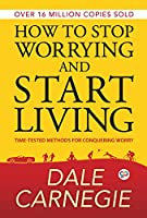 How to Stop Worrying and Start Living (Deluxe Hardbound Edition)