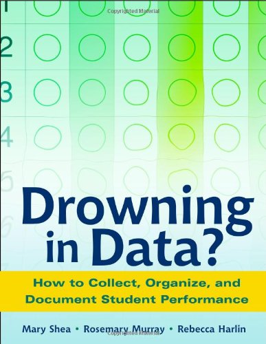Download Drowning in Data?  How to Collect, Organize, and Document Student Performance 0325006504