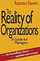 The Reality of Organizations: A Guide for Managers
