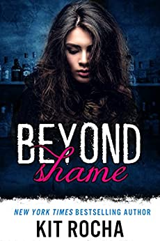 Beyond Shame (Beyond, Book 1) by [Rocha, Kit]