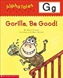 Letter G: Gorilla, Be Good (Alpha Tales)