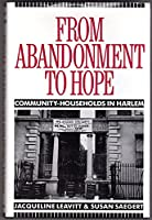 From Abandonment to Hope: Community-Households in Harlem (Columbia History of Urban Life)
