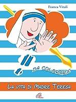 La vita di madre Teresa da colorare