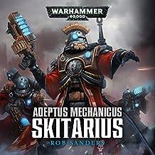 Skitarius: Warhammer 40,000: Adeptus Mechanicus, Book 1