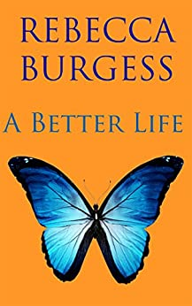 A Better Life by [Burgess, Rebecca]