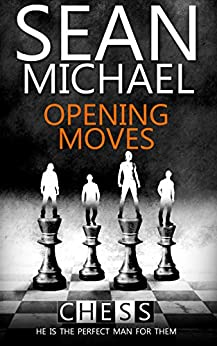 Opening Moves (Chess Book 1) by [Michael, Sean]