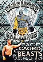 Gladiator Challenge: Caged Beasts [DVD]
