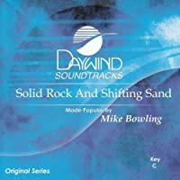 Solid Rock And Shifting Sand [Accompaniment/Performance Track] by Made Popular By: Mike Bowling