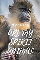 Monkeys Are My Spirit Animal: Blank Notebook, Journal, Diary, Composition Book, Notebook with Animal, Great Gift for Women, Men, Kids,  (110 Pages, Blank, 6 x 9)