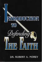 Introduction to Defending the Faith