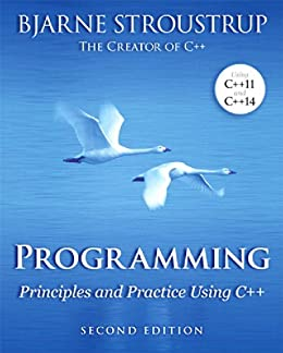 [Stroustrup, Bjarne]のProgramming: Principles and Practice Using C++ (English Edition)