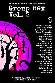 Group Hex Vol. 2 by [Robertson, Andrew, Armstrong, Kelley, Church, Suzanne, Clement, Brian F. H., Clendening, Derek, Giacomi, Alessia, Giron, Sephera, Hawes, Danann, Kempt, Repo, Kilpatrick, Nancy]