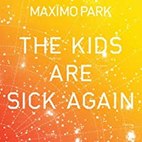 Kids Are Sick Again (Orange Vinyl) [7 inch Analog]