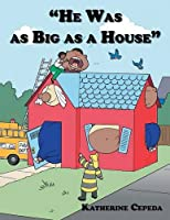 He Was as Big as a House