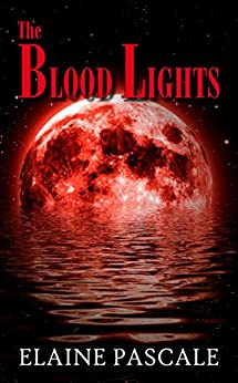 The Blood Lights by [Pascale, Elaine]