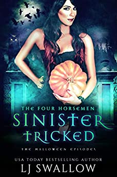 The Four Horsemen: Sinister and Tricked: The Halloween Episodes by [Swallow, LJ]