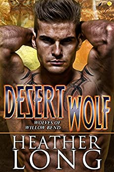 Desert Wolf: Wolves of Willow Bend by [Long, Heather]
