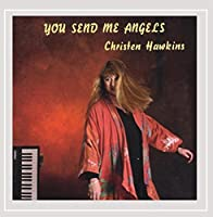 You Send Me Angels