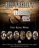 Bill O'reilly's Legends & Lies: The Real West (Bill O'Reilly's Legends and Lies)
