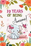 19 Years of Being Awesome!: Awesome 19 years old birthday gift Lined Journal for Kids, Students, Girls and Teens, 100 Pages 6 x 9 inch Journal for Writing or taking note. Cute Birthday Gift