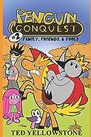 Family, Friends, & Fools (Penguin Conquest, Book 2)
