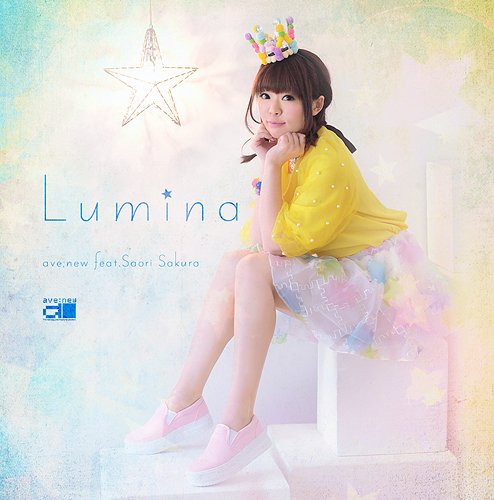 ave;new feat.佐倉紗織 3rdソロアルバム 「Lumina」 / ave;new feat.佐倉紗織