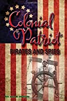 Colonial Patriots: Pirates and Spies
