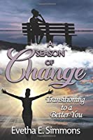 A Season of Change-Transitioning to a Better You