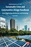 Sustainable Cities and Communities Design Handbook, Second Edition: Green Engineering, Architecture, and Technology