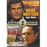 Mission Monte Carlo & Deadline Double Feature