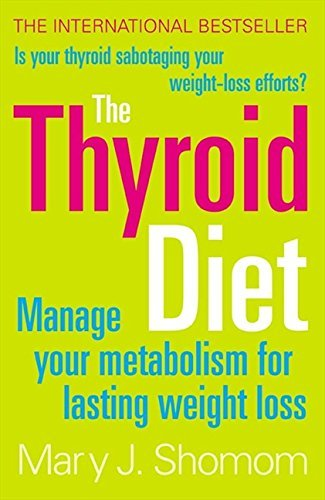 The Thyroid Diet: Manage Your Metabolism for Lasting Weight Loss (English Edition)