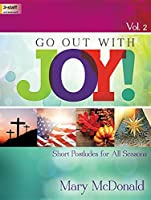 Go Out with Joy!, Vol. 2: Short Postludes for All Seasons